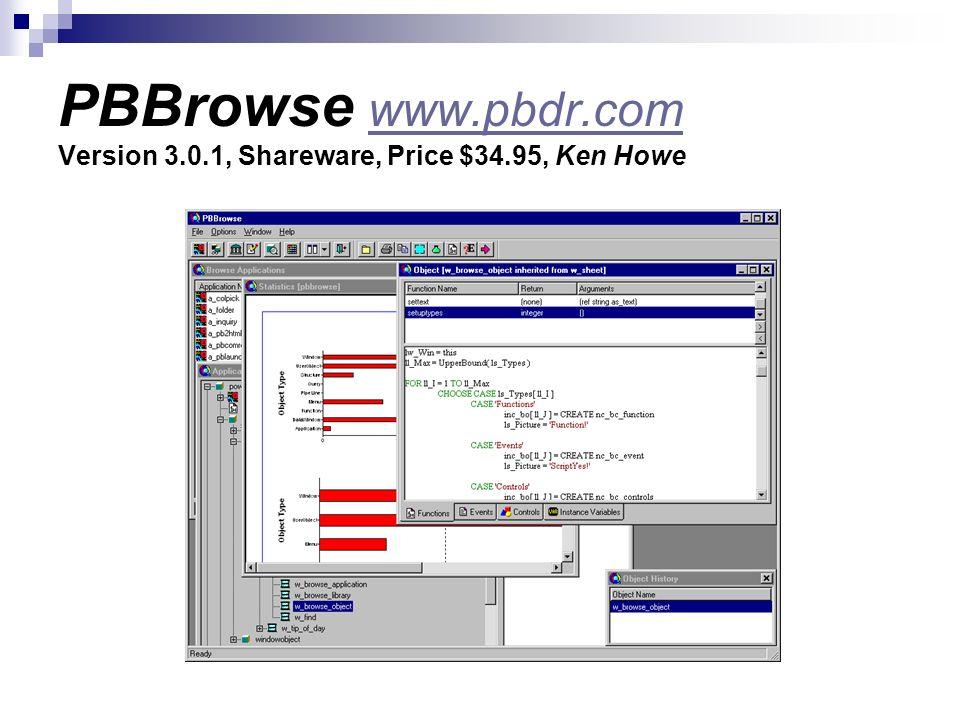 PBBrowse www.pbdr.com Version 3.0.1, Shareware, Price $34.95, Ken Howe