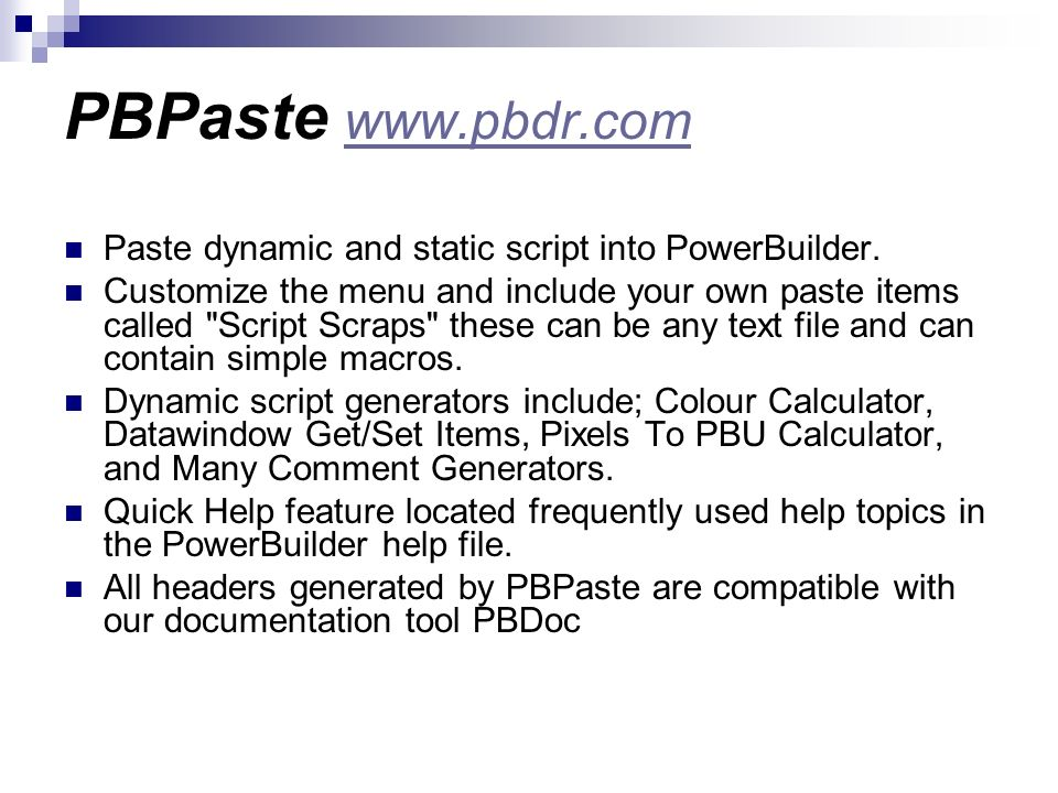 PBPaste www.pbdr.comPaste dynamic and static script into PowerBuilder.