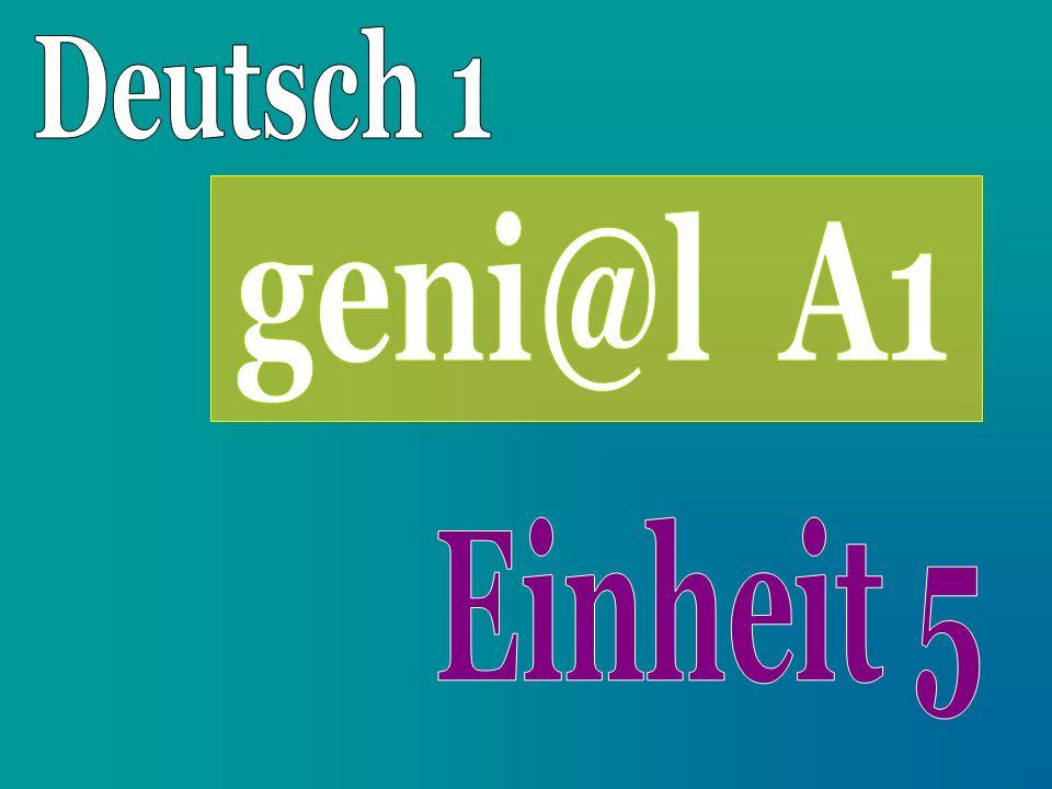 Deutsch 1 geni@l A1 Einheit 5