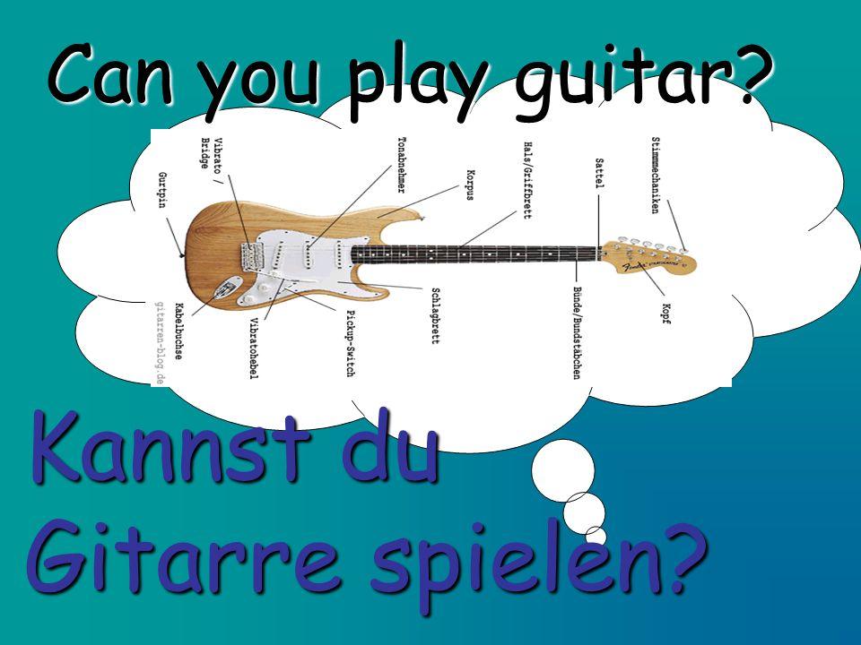 Kannst du Gitarre spielen