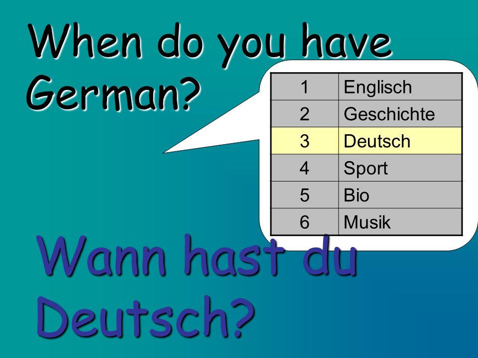 Wann hast du Deutsch When do you have German 1 Englisch 2 Geschichte