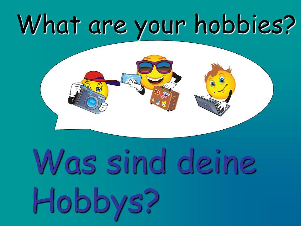 What are your hobbies Was sind deine Hobbys
