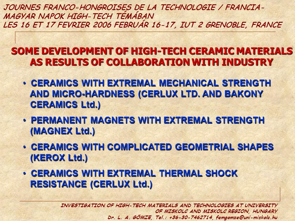 SOME DEVELOPMENT OF HIGH-TECH CERAMIC MATERIALS
