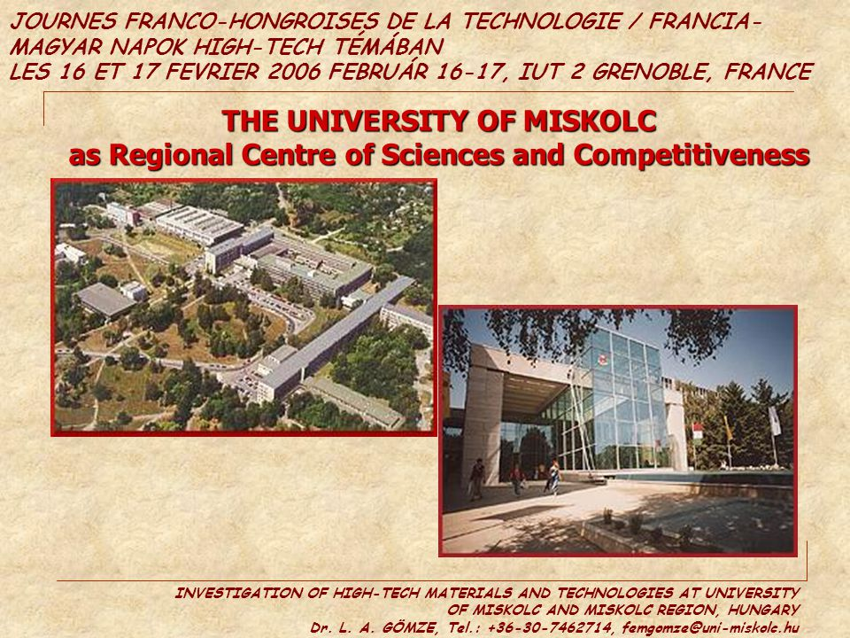 THE UNIVERSITY OF MISKOLC