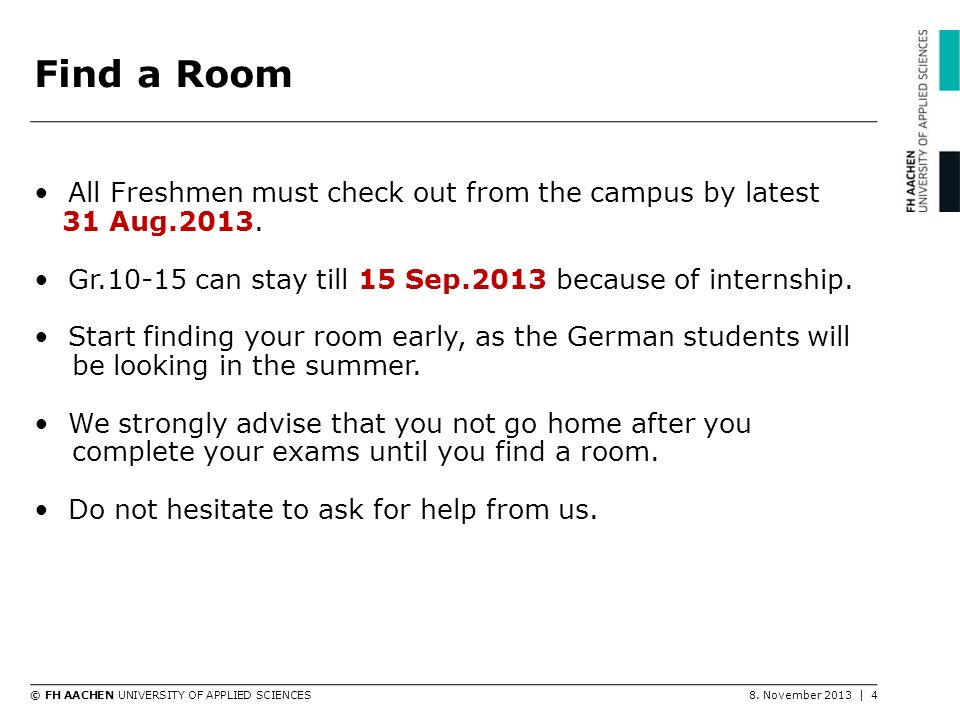 Find a Room All Freshmen must check out from the campus by latest