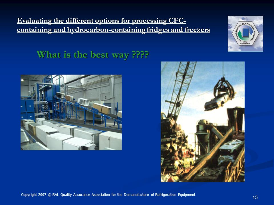 Evaluating the different options for processing CFC-containing and hydrocarbon-containing fridges and freezers