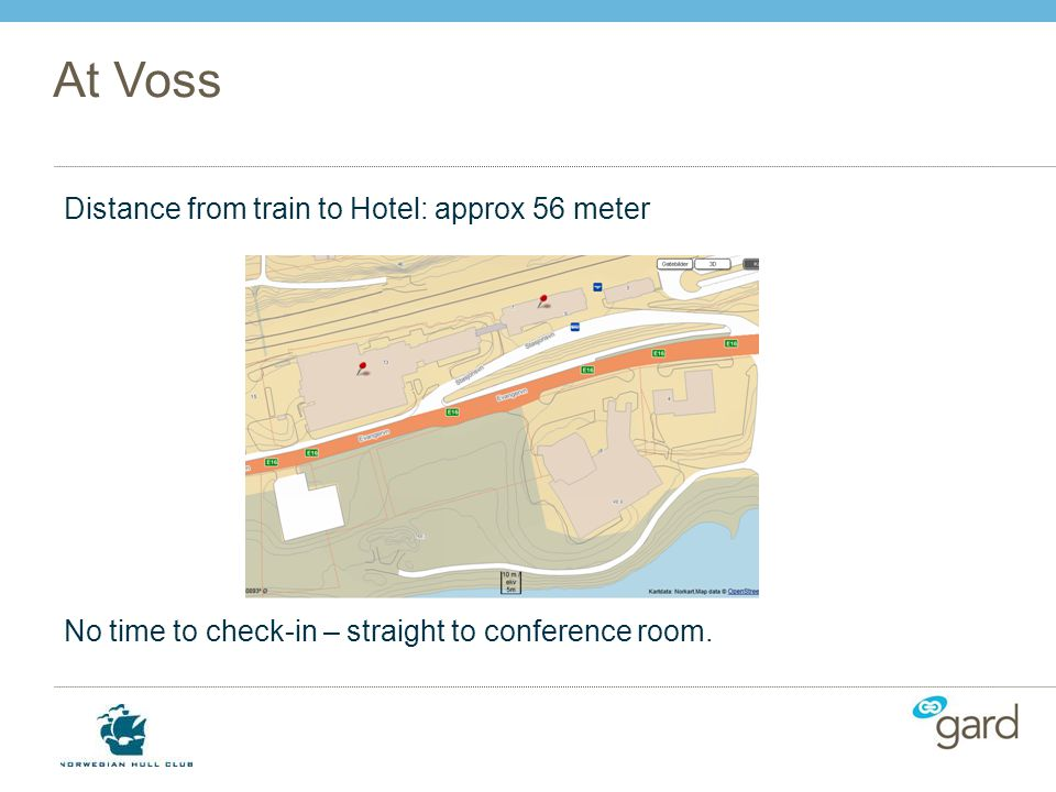 At Voss Distance from train to Hotel: approx 56 meter No time to check-in – straight to conference room.