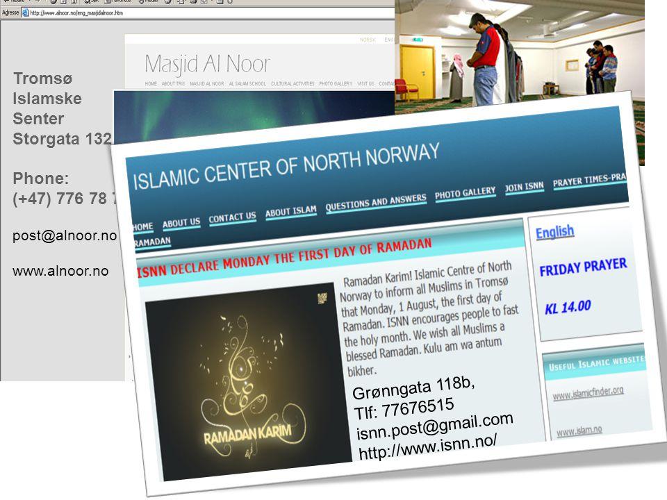 Tromsø Islamske Senter Storgata 132 Phone: (+47) 776 78 721