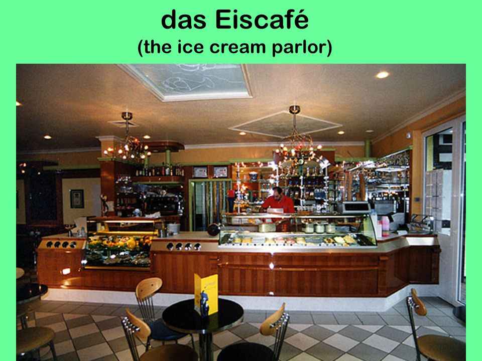 das Eiscafé (the ice cream parlor)