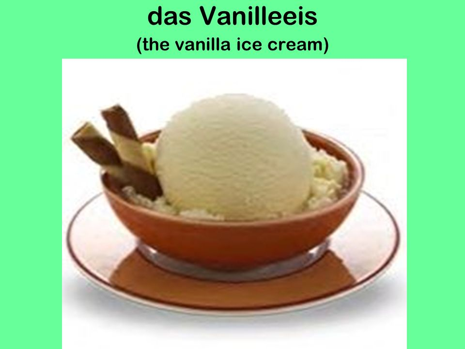 das Vanilleeis (the vanilla ice cream)