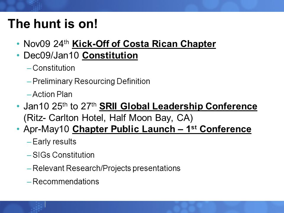 The hunt is on! Nov09 24th Kick-Off of Costa Rican Chapter