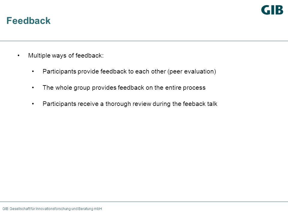 Feedback Multiple ways of feedback: