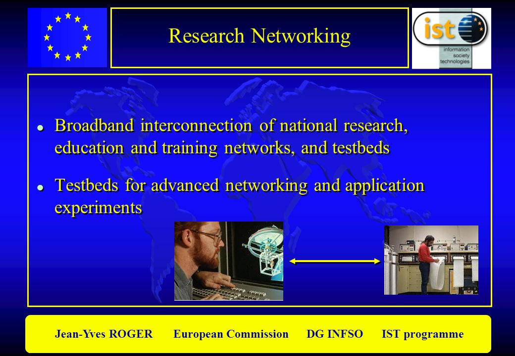 Research Networking Broadband interconnection of national research, education and training networks, and testbeds.