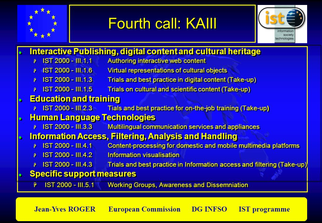 Fourth call: KAIII Interactive Publishing, digital content and cultural heritage. IST 2000 - III.1.1 Authoring interactive web content.