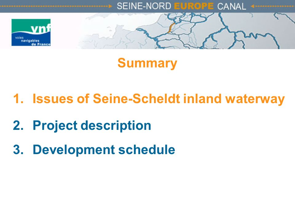 Summary Issues of Seine-Scheldt inland waterway Project description Development schedule