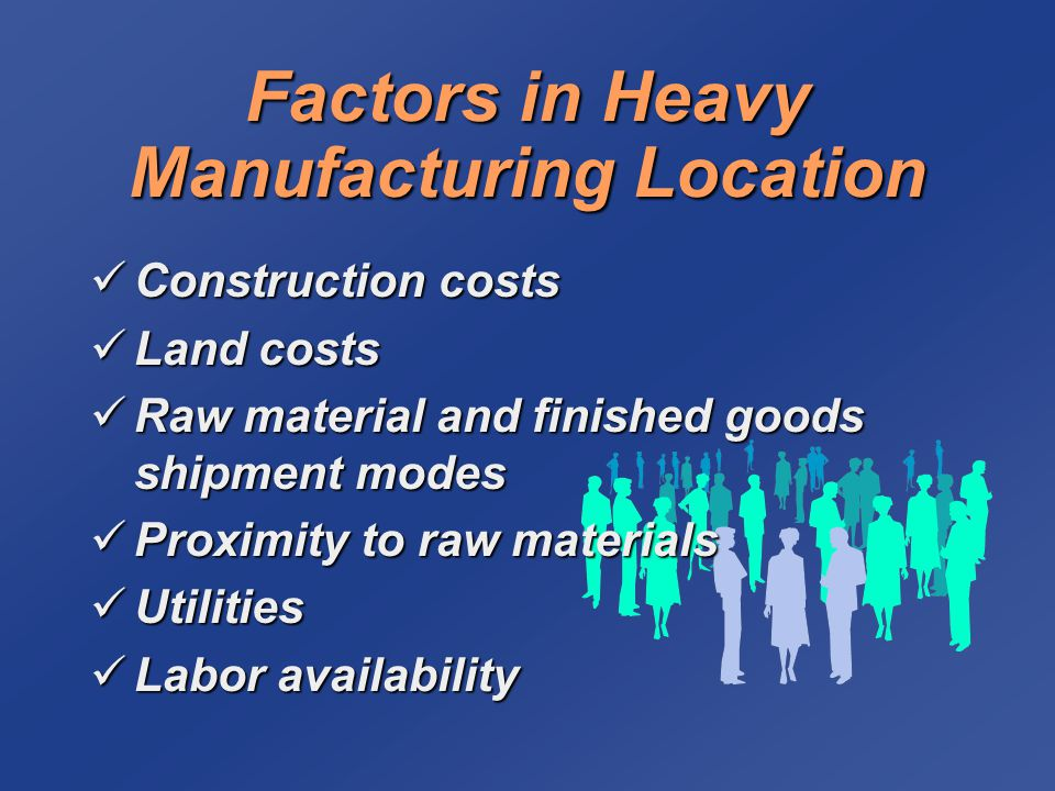 Factors in Heavy Manufacturing Location