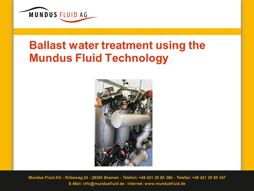 Ballast water treatment using the Mundus Fluid Technology