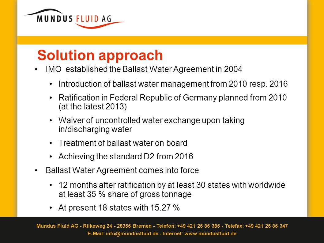 Solution approach IMO established the Ballast Water Agreement in 2004