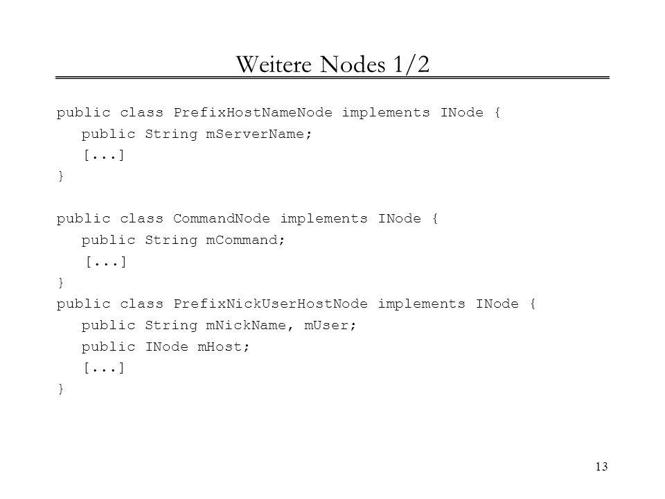 Weitere Nodes 1/2 public class PrefixHostNameNode implements INode {
