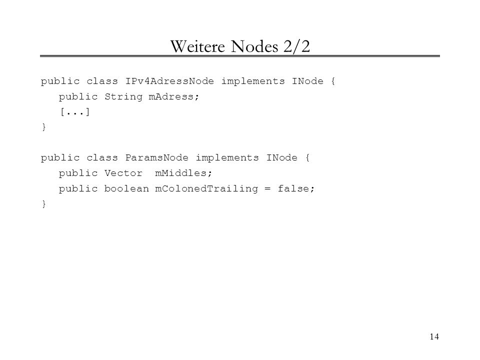 Weitere Nodes 2/2 public class IPv4AdressNode implements INode {