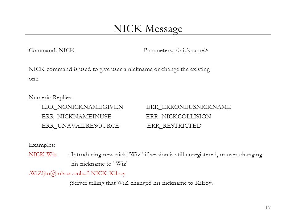 NICK Message Command: NICK Parameters: <nickname>