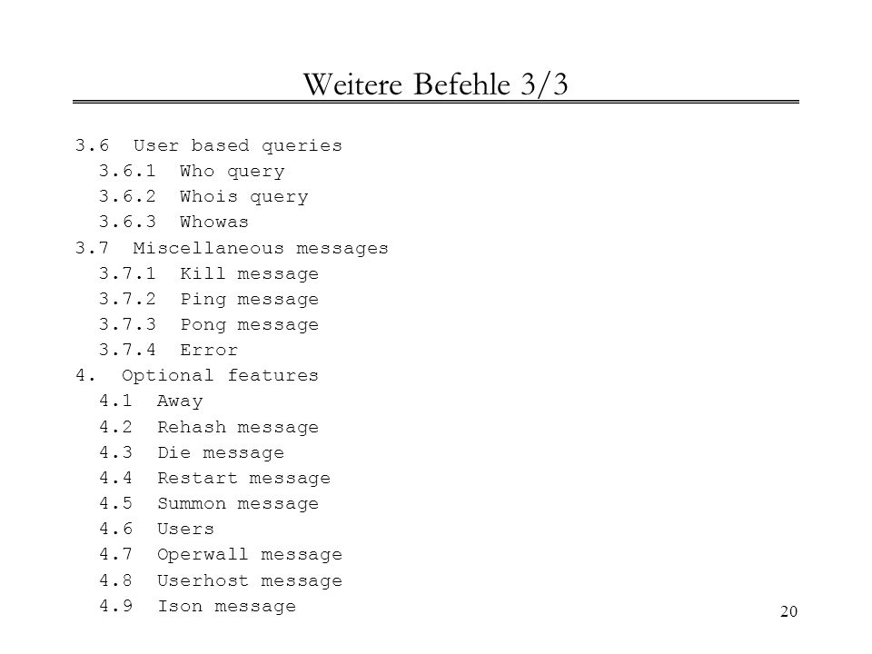Weitere Befehle 3/3 3.6 User based queries 3.6.1 Who query