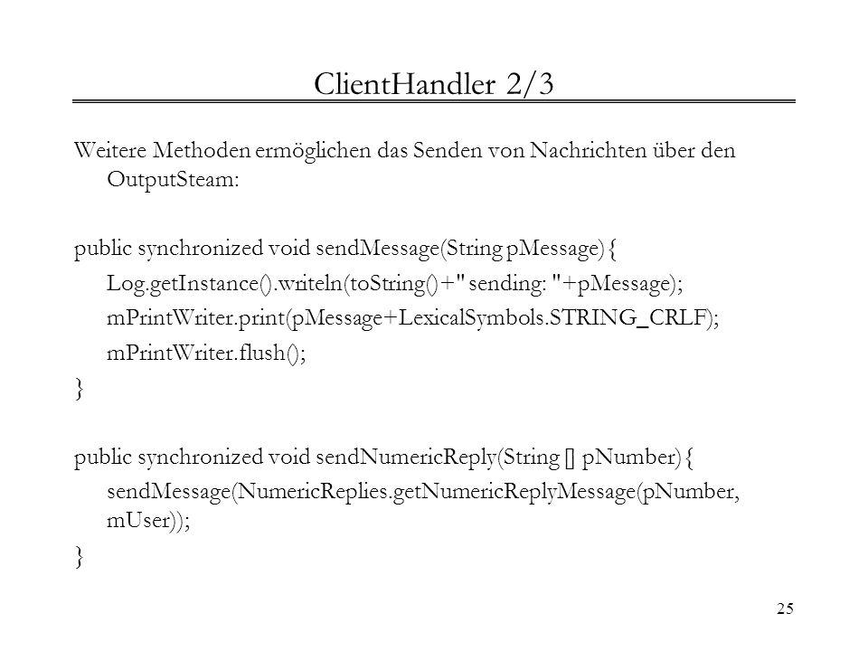 ClientHandler 2/3 Weitere Methoden ermöglichen das Senden von Nachrichten über den OutputSteam: