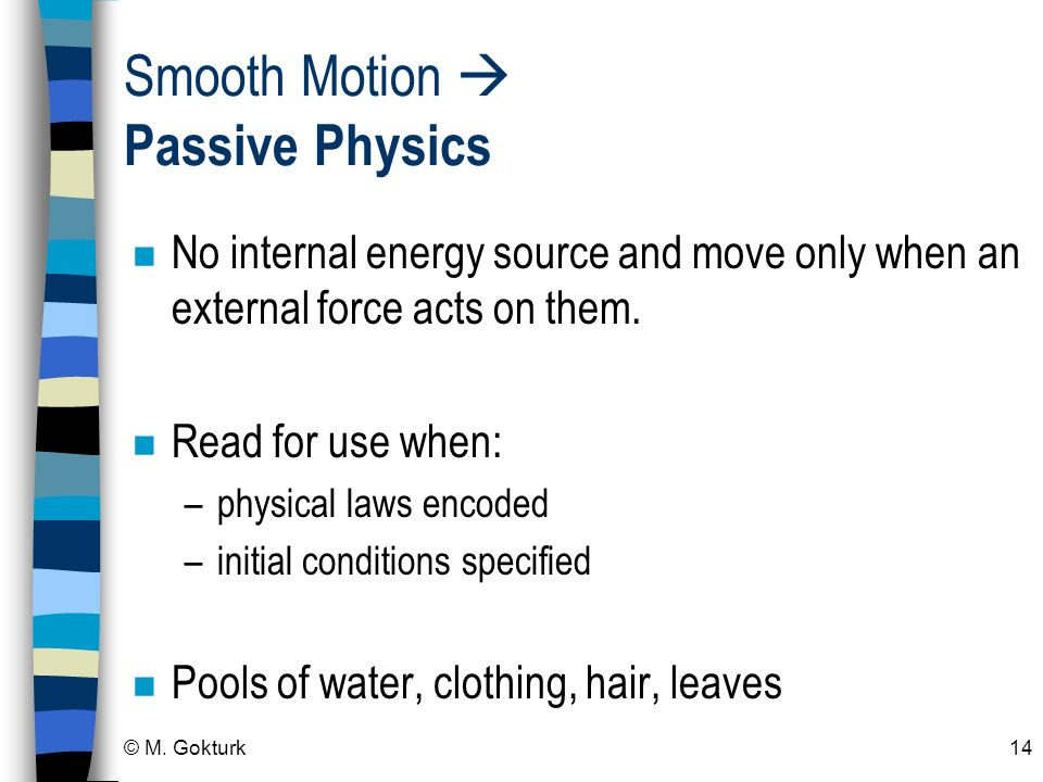 Smooth Motion  Passive Physics