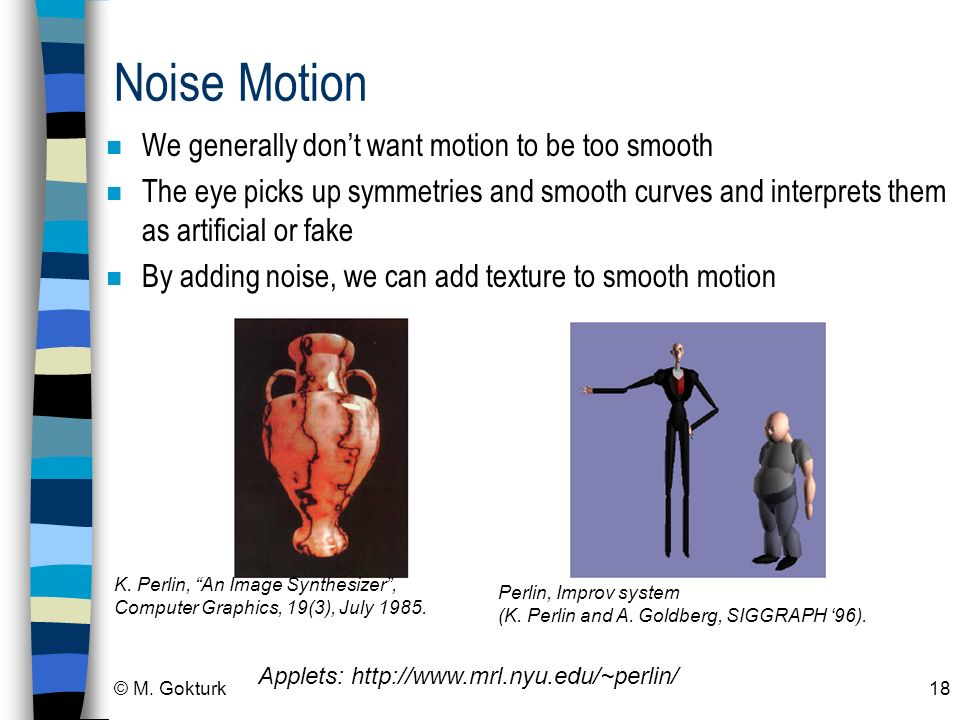 Noise Motion We generally don't want motion to be too smooth