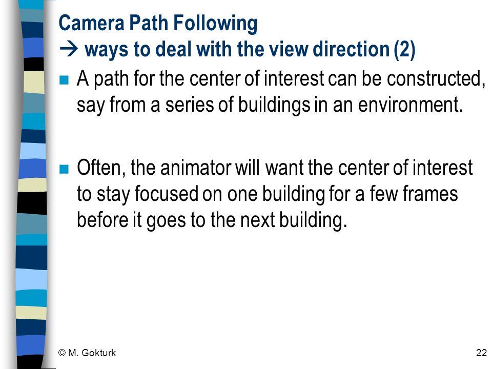 Camera Path Following  ways to deal with the view direction (2)