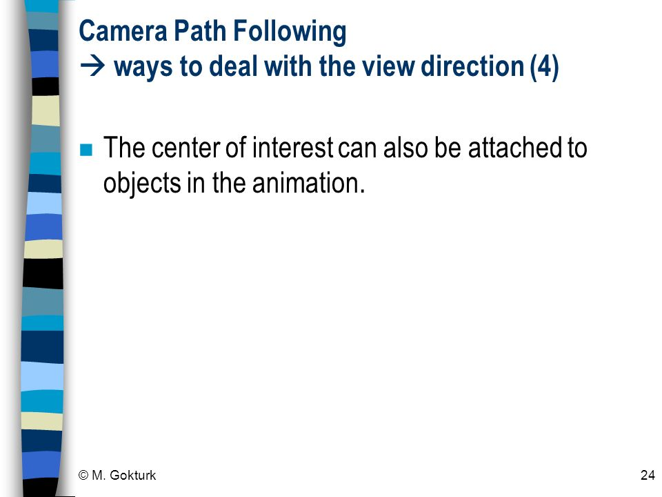 Camera Path Following  ways to deal with the view direction (4)