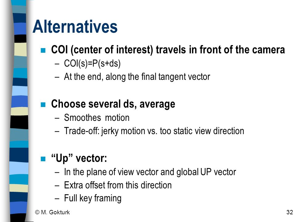 Alternatives COI (center of interest) travels in front of the camera