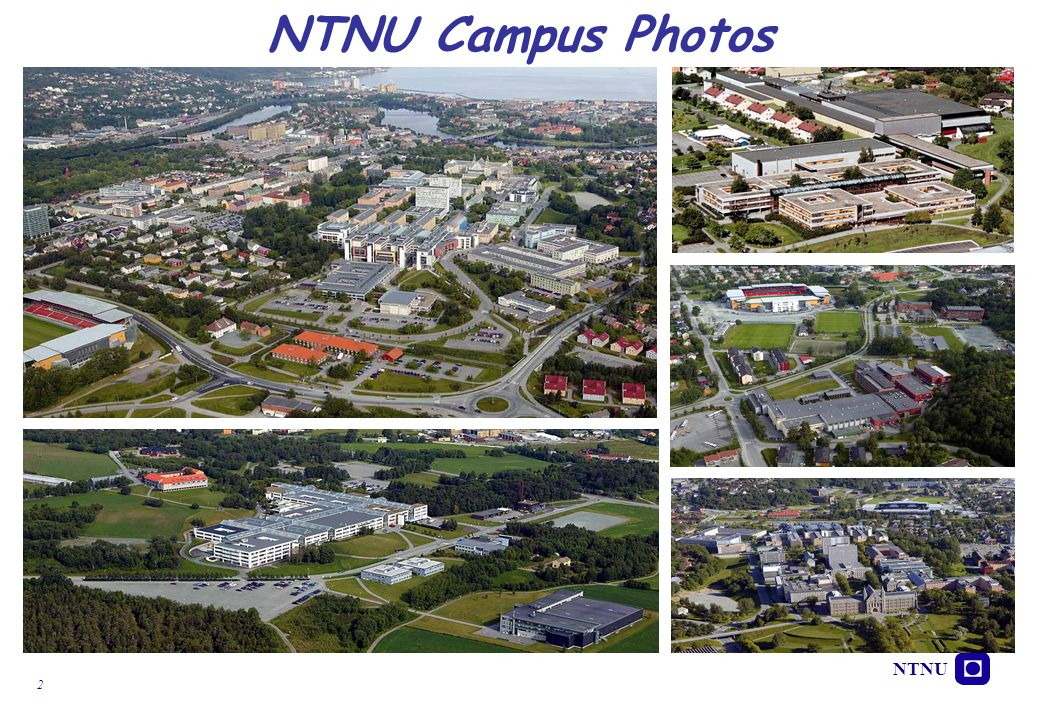 NTNU Campus Photos Top left: Gløshaugen campus, in the west (left) Øya campus with the Faculty of Medicine and St. Olavs Hospital.