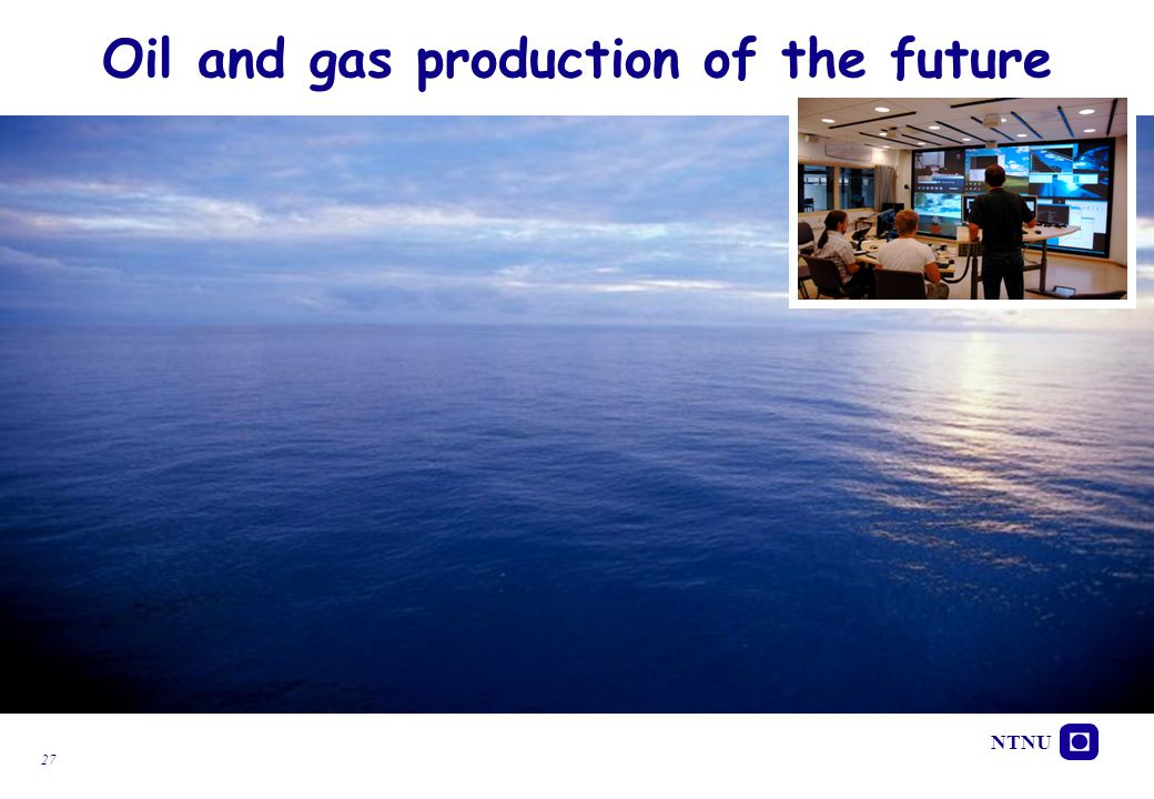 Oil and gas production of the future