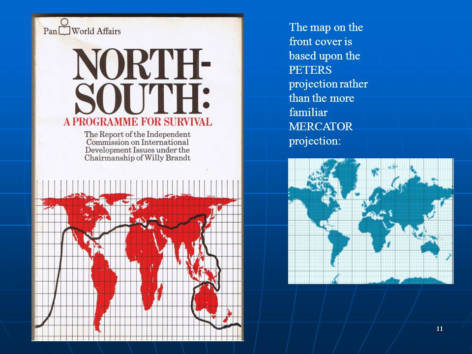 The map on the front cover is based upon the PETERS projection rather than the more familiar MERCATOR projection: