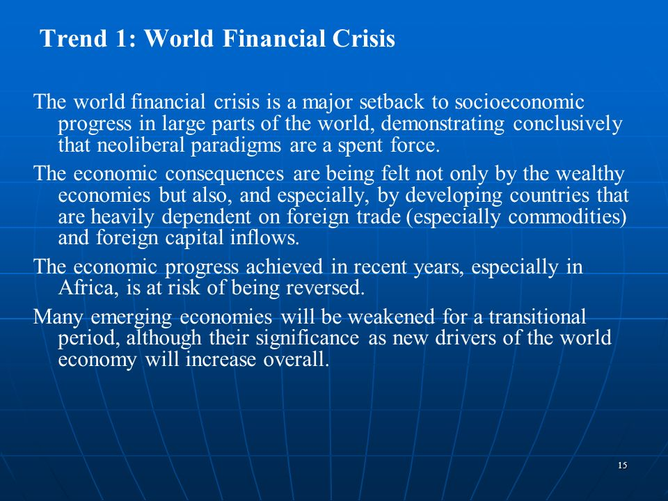 Trend 1: World Financial Crisis
