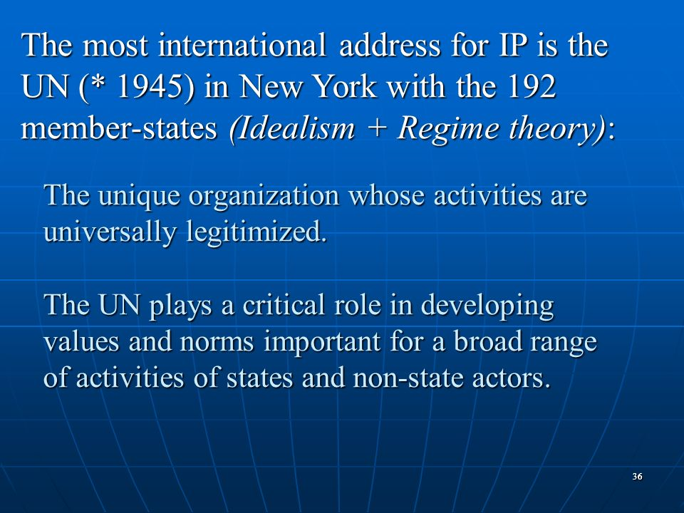 The most international address for IP is the UN (