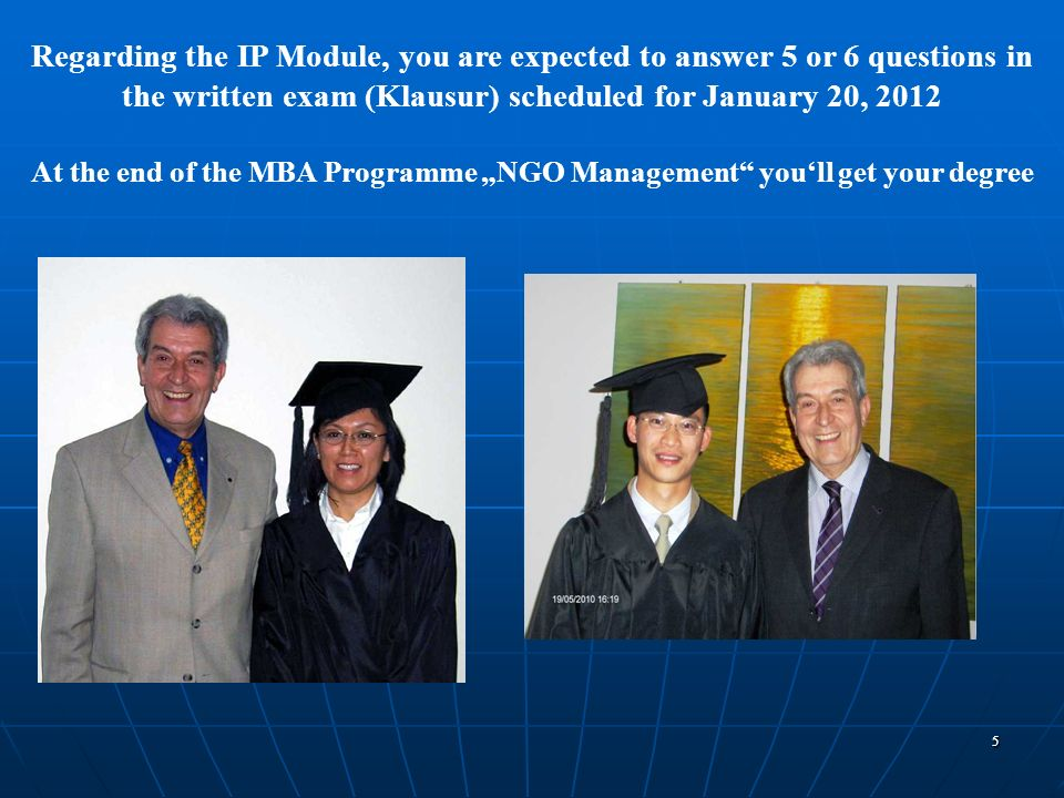 Regarding the IP Module, you are expected to answer 5 or 6 questions in the written exam (Klausur) scheduled for January 20, 2012