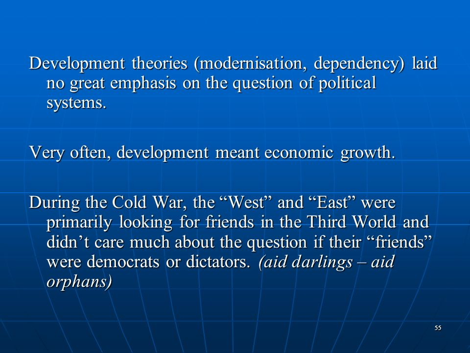 Very often, development meant economic growth.