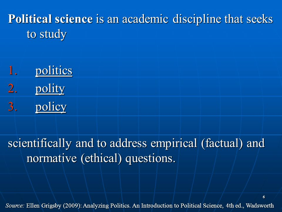 Political science is an academic discipline that seeks to study