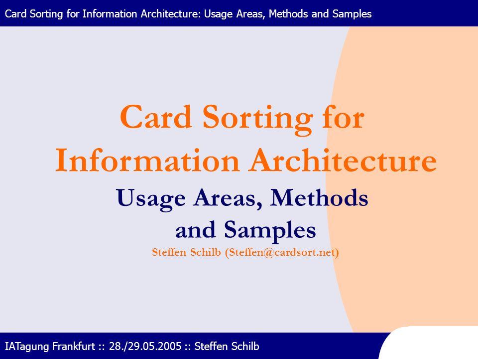 Information Architecture Steffen Schilb (Steffen@cardsort.net)