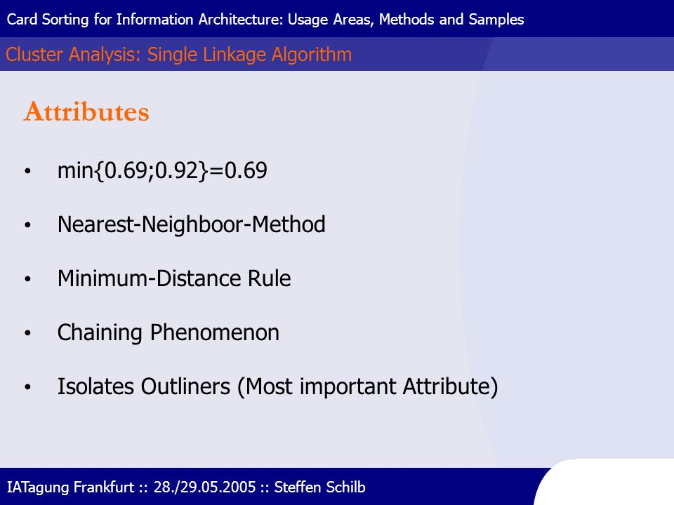 Attributes min{0.69;0.92}=0.69 Nearest-Neighboor-Method