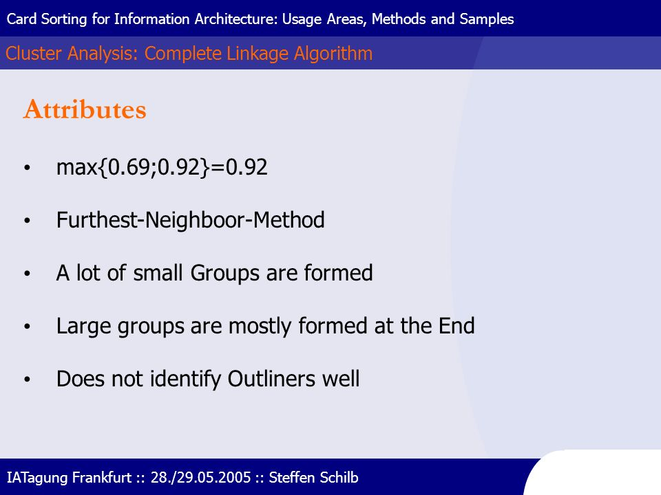Attributes max{0.69;0.92}=0.92 Furthest-Neighboor-Method