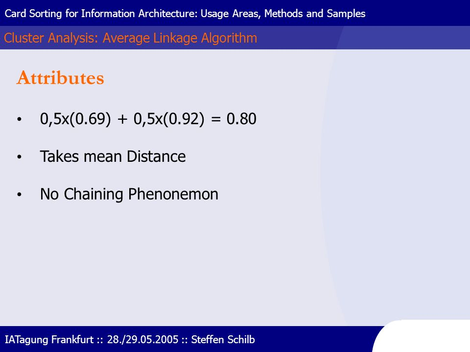 Attributes 0,5x(0.69) + 0,5x(0.92) = 0.80 Takes mean Distance
