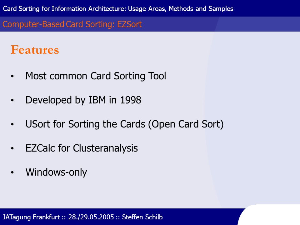 Features Most common Card Sorting Tool Developed by IBM in 1998