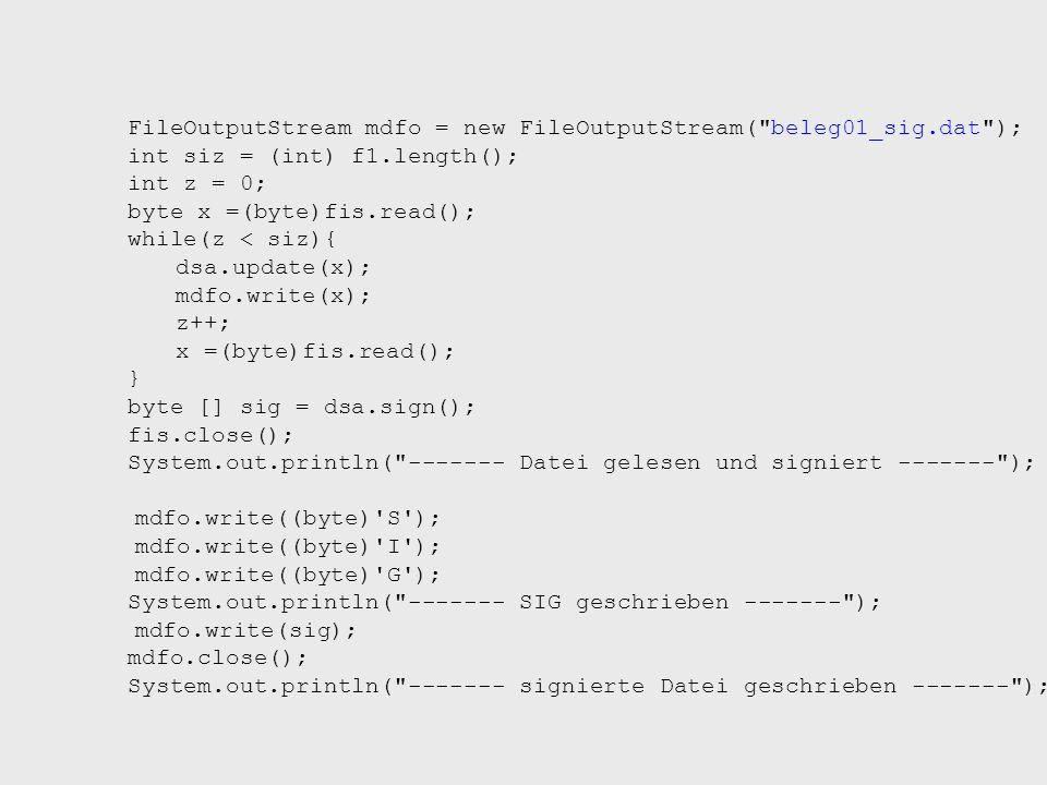 FileOutputStream mdfo = new FileOutputStream( beleg01_sig.dat );