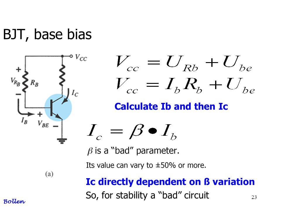 BJT, base bias Calculate Ib and then Ic