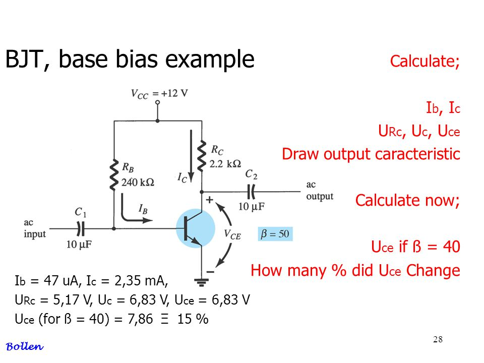 BJT, base bias example Calculate; Ib, Ic URc, Uc, Uce