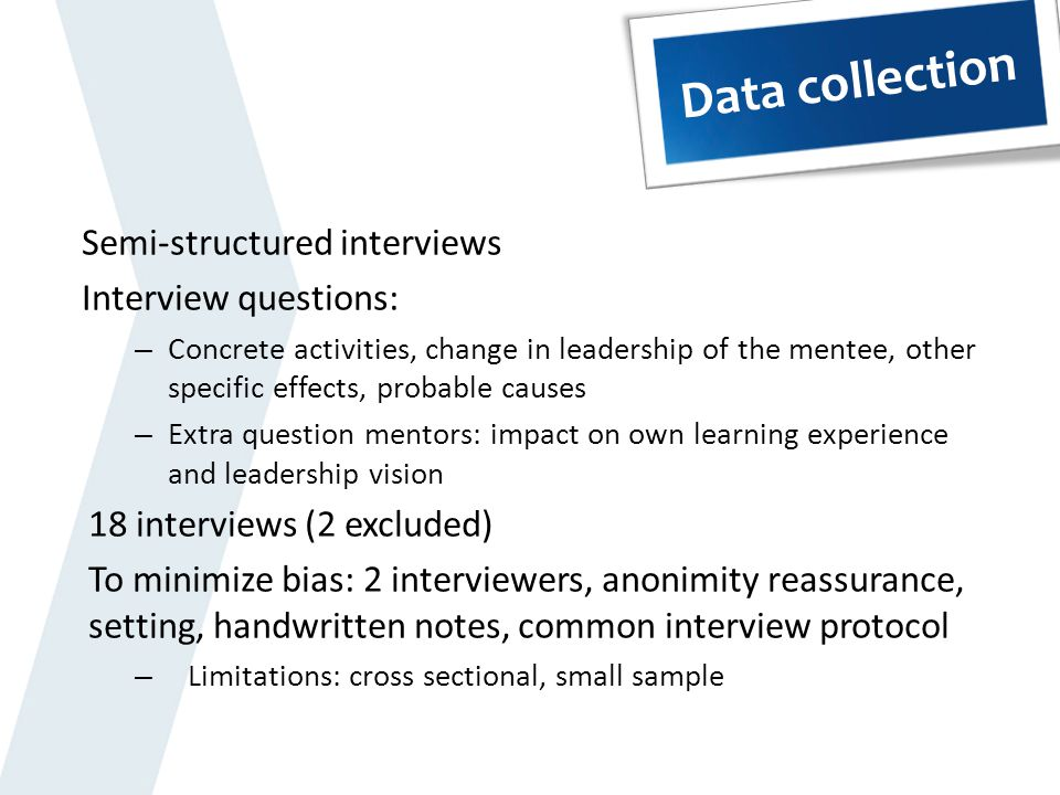 Data collection Semi-structured interviews Interview questions: