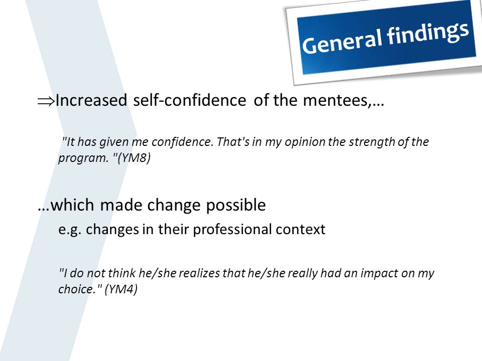 General findings Increased self-confidence of the mentees,…